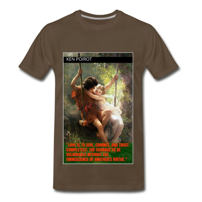 Meaning of Love Quote: Ken Poirot Front T-shirt Design