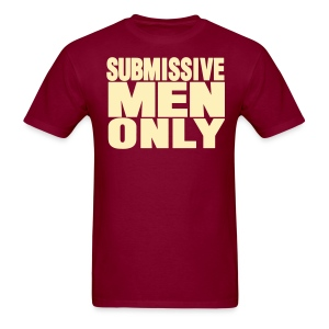 SUBMISSIVE MEN ONLY - Men's T-Shirt