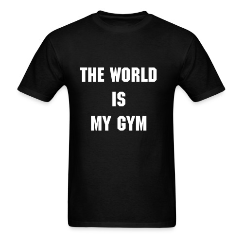 The world is my gym - Men's T-Shirt