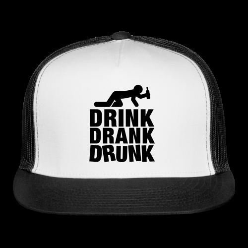 Drink Drank Drunk Trucker Cap - Trucker Cap