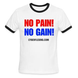 No pain! No Gain! Men's T-Shirt - Men's Ringer T-Shirt