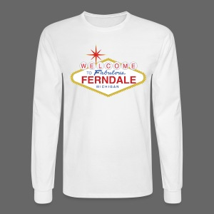 Fabulous Ferndale - Men's Long Sleeve T-Shirt