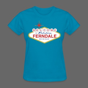 Fabulous Ferndale - Women's T-Shirt