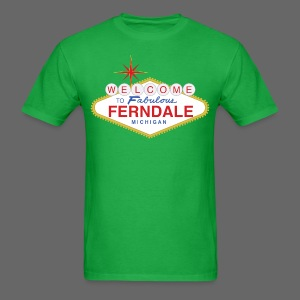 Fabulous Ferndale - Men's T-Shirt