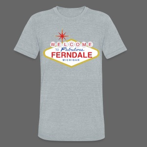 Fabulous Ferndale - Unisex Tri-Blend T-Shirt by American Apparel