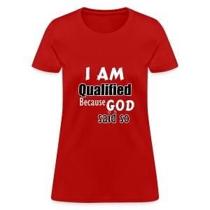 I Am Qualified - Female - Women's T-Shirt