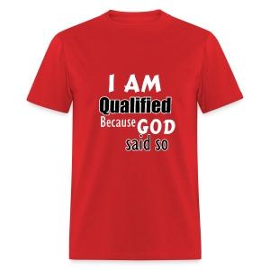 I Am Qualified - Male - Men's T-Shirt