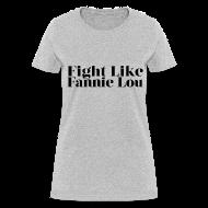 Women's T-Shirts ~ Women's T-Shirt ~ Fight Like Fannie Lou