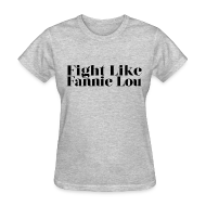 T-Shirts ~ Women's T-Shirt ~ Fight Like Fannie Lou