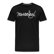 T-Shirts ~ Men's Premium T-Shirt ~ Mourning!