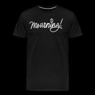 T-Shirts ~ Men's Premium T-Shirt ~ Mourning!
