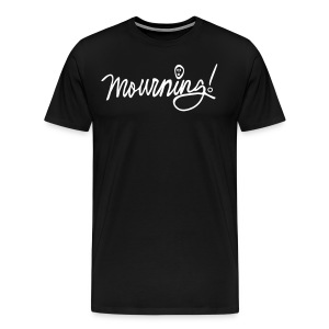 Mourning! - Men's Premium T-Shirt