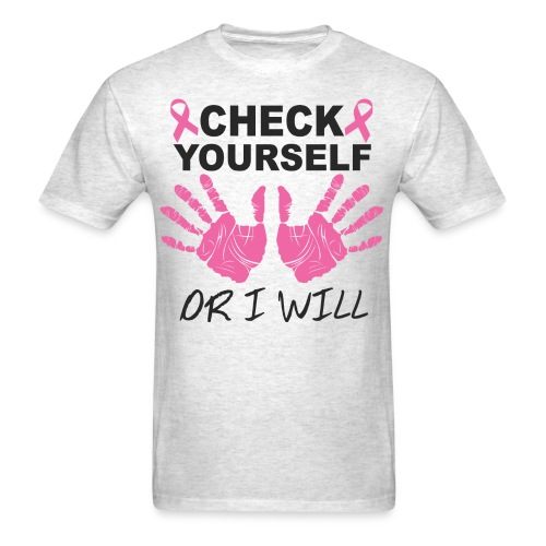 check yourself or i will - Men's T-Shirt
