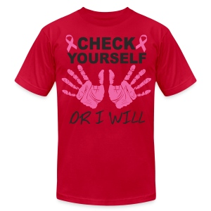 check yourself or i will - Men's T-Shirt by American Apparel