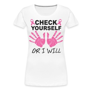 check yourself or i will - Women's Premium T-Shirt