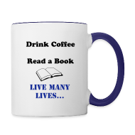 Mugs & Drinkware ~ Contrast Coffee Mug ~ Live many lives coffee cup