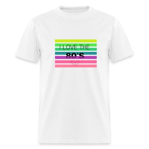 I Love The 80s! - Men's T-Shirt