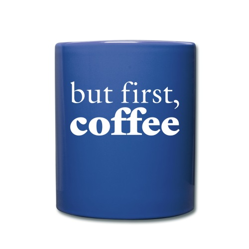 'but first, Coffee' Mug - Full Color Mug