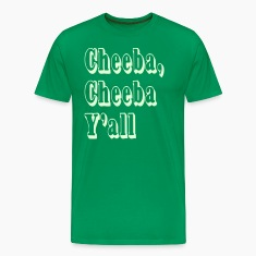 Cheeba Cheeba Y'all T-Shirts