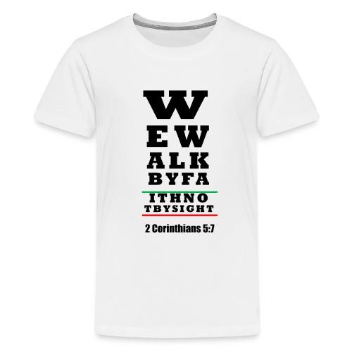 We Walk By Faith-KIDS - Kids' Premium T-Shirt