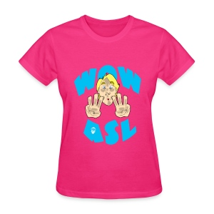 wow ASL - Women's T-Shirt