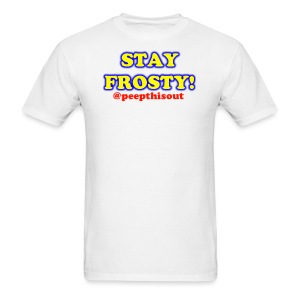 Stay Frosty Catchphrase Logo - Men's T-Shirt