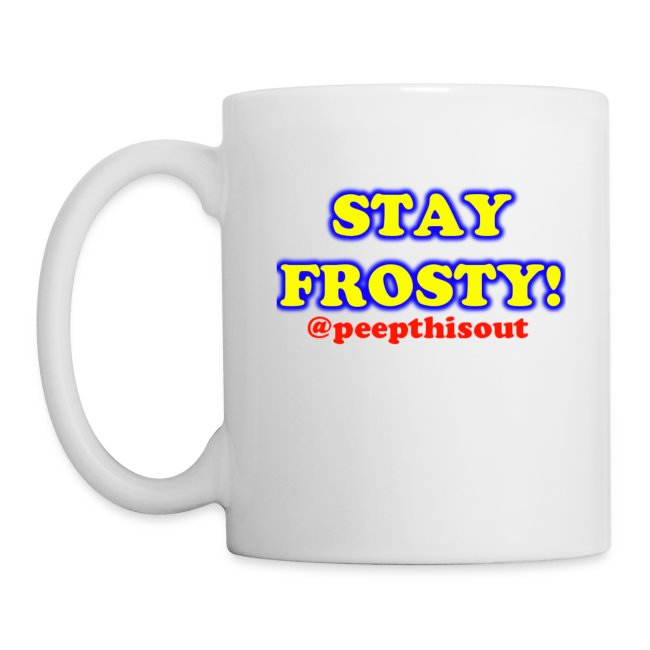 Stay Frosty Catchphrase Logo Coffee Mug (White)