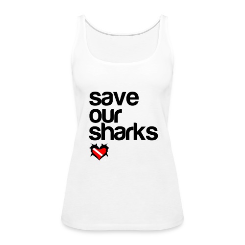 Women's Premium Tank Top - t-shirts with shark designs,sharks t shirts,shark week t-shirt,shark week shirts,shark week apparel,shark week,shark t-shirt,i love sharks