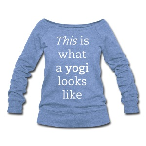 this is what a yogi looks like - Women's Wideneck Sweatshirt