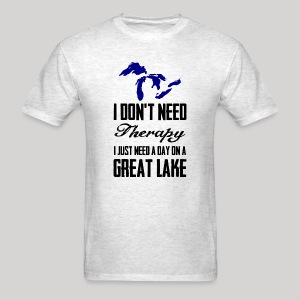 Just need a Great Lake - Men's T-Shirt