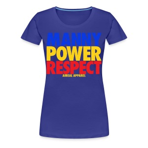 Manny Power Respect Womens Tee Shirt by AiReal Apparel - Women's Premium T-Shirt