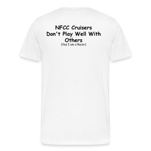 NFCC Cruisers Don't Play Well With Others (Yes I am a racer) - Men's Premium T-Shirt