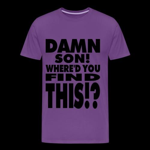Damn Son! - Men's Premium T-Shirt