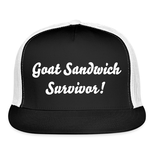 Goat Sandwich Survivor! - Trucker Cap