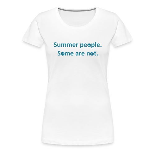 summer people shirt 1 - Women's Premium T-Shirt
