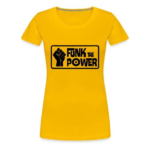 Funk the Power ! - Women's Premium T-Shirt