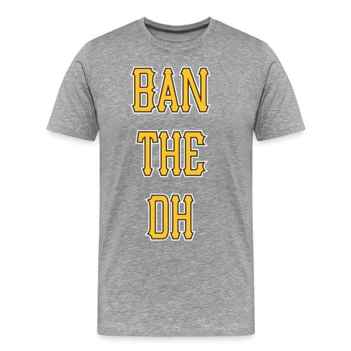Ban The DH Tee - Men's Premium T-Shirt
