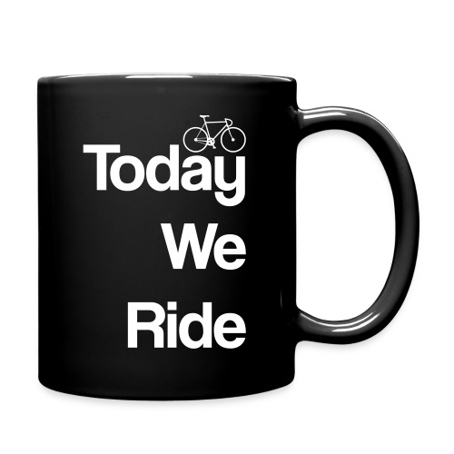 Today We Ride - Full Color Mug