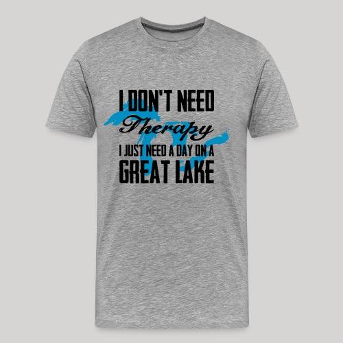 Just need a Great Lake - Men's Premium T-Shirt