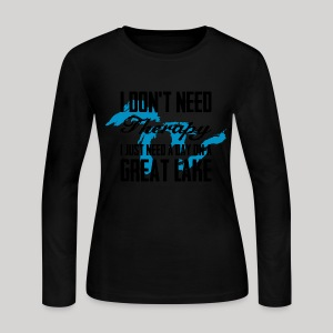 Just need a Great Lake - Women's Long Sleeve Jersey T-Shirt