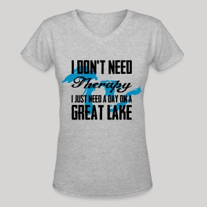 Just need a Great Lake - Women's V-Neck T-Shirt