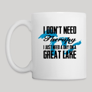 Just need a Great Lake - Coffee/Tea Mug