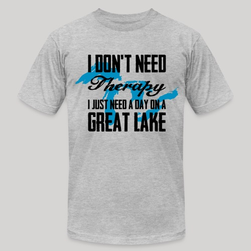 Just need a Great Lake - Men's Fine Jersey T-Shirt