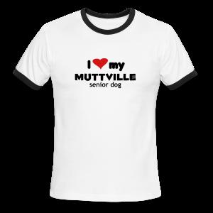 I love my Muttville senior dog tee men's ringer tee - Men's Ringer T-Shirt