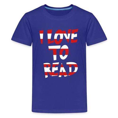 I Love to Read | Premium - Kids' Premium T-Shirt