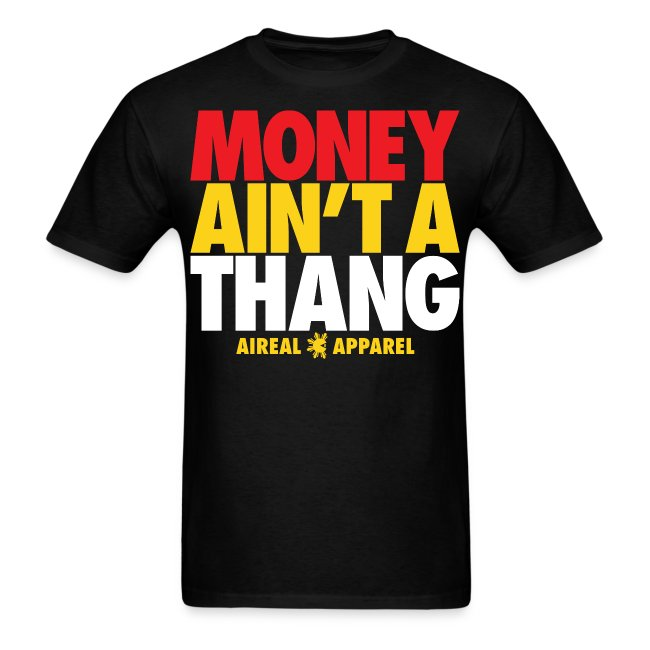 MONEY AIN'T A THANG Men's Tee by AiReal