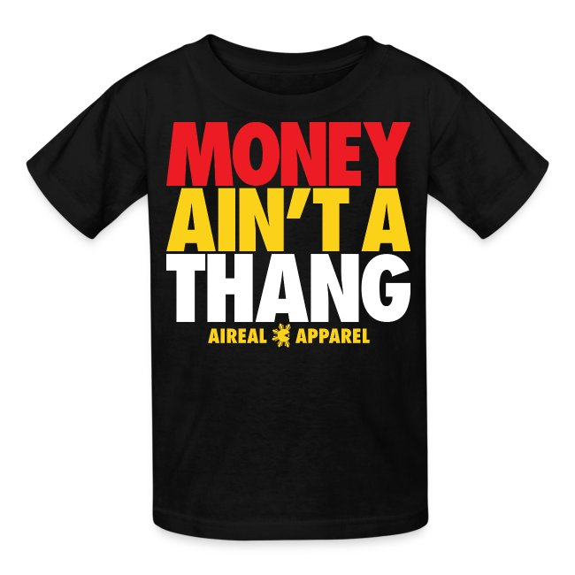 MONEY AIN'T A THANG kids Tee by AiReal