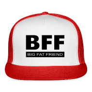 Caps ~ Trucker Cap ~ BFF - Big Fat Friend