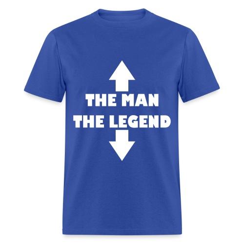 The man The Legend - Men's T-Shirt