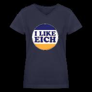 Women's T-Shirts ~ Women's V-Neck T-Shirt ~ I Like Eich